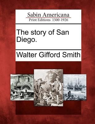 Image for The story of San Diego.