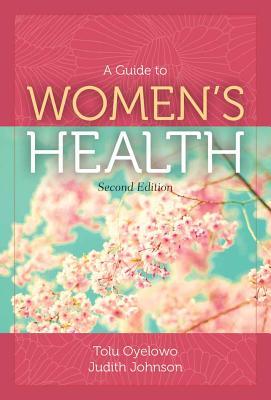 A Guide to Women's Health, Oyelowo, Tolu; Johnson, Judith