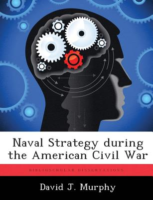 Image for Naval Strategy during the American Civil War