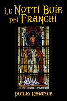 Le notti buie dei Franchi (Italian Edition), Chiarle, Duilio
