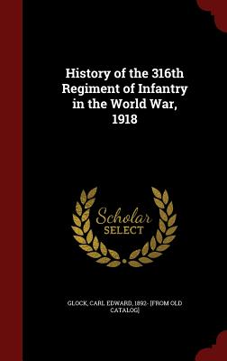 History of the 316th Regiment of Infantry in the World War, 1918