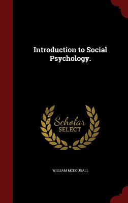 Introduction to Social Psychology., McDougall, William