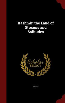 Image for Kashmir; the Land of Streams and Solitudes