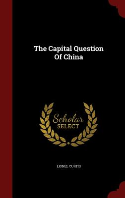 Image for The Capital Question Of China