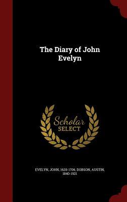 The Diary of John Evelyn, Evelyn, John; Dobson, Austin
