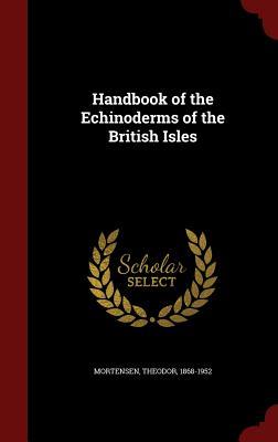 Handbook of the Echinoderms of the British Isles, Mortensen, Theodor