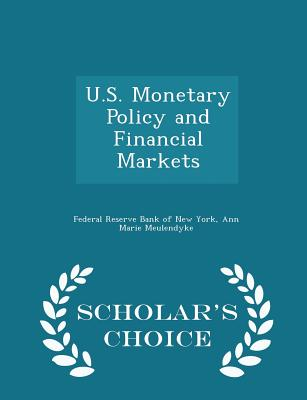 Image for U.S. Monetary Policy and Financial Markets - Scholar's Choice Edition