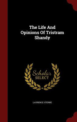 The Life And Opinions Of Tristram Shandy, Sterne, Laurence
