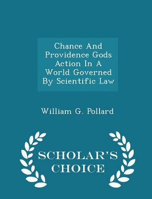 Image for Chance And Providence Gods Action In A World Governed By Scientific Law - Scholar's Choice Edition