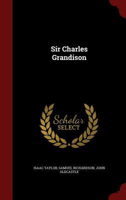 Sir Charles Grandison, Taylor, Isaac; Richardson, Samuel; Oldcastle, John
