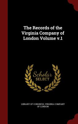 The Records of the Virginia Company of London Volume v.1, Congress, Library of