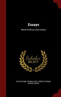 Essays: Moral, Political, and Literary, Hume, David; Green, Thomas Hill; Grose, Thomas Hodge