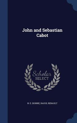 John and Sebastian Cabot, Dionne, N. E.