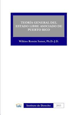 Teoria General Del Estado Libre Asociado De Puerto Rico (Spanish Edition), Roman Samot, Wilkins