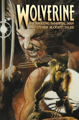 Image for Wolverine: The Amazing Immortal Man and Other Bloody Tales