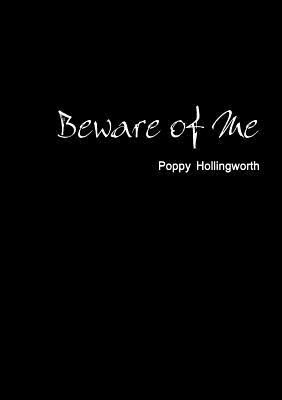 Beware of Me, Hollingworth, Poppy