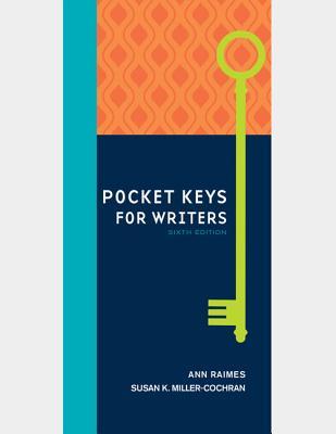 Pocket Keys for Writers, Spiral bound Version (Keys for Writers Series), Raimes, Ann; Miller-Cochran, Susan K.