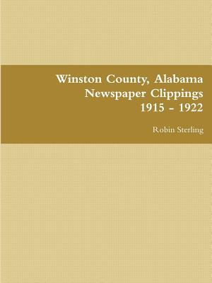 Winston County, Alabama Newspaper Clippings 1915 - 1922, Sterling, Robin