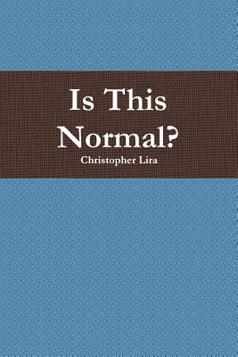 Is This Normal?, Lira, Christopher
