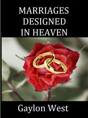 Marriages Designed In Heaven, West, Gaylon