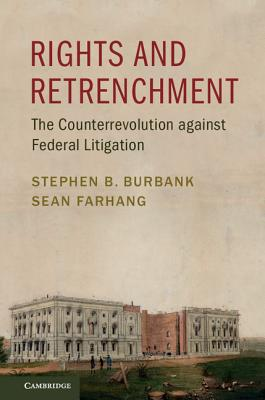Image for Rights and Retrenchment: The Counterrevolution against Federal Litigation