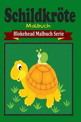 Schildkr�te Malbuch (German Edition), Blokehead, Die