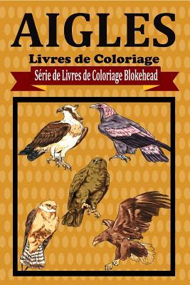 Image for Aigles Livres de Coloriage (French Edition)
