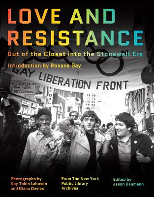 Image for LOVE AND RESISTANCE: OUT OF THE CLOSET INTO THE STONEWALL ERA