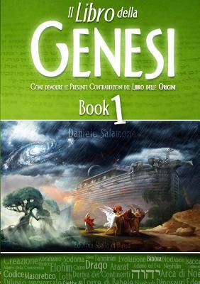 Image for Il Libro della Genesi - Come demolire le Presunte Contraddizioni del Libro delle Origini (Italian Edition)