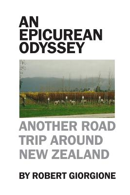 An Epicurean Odyssey: Another Road Trip Around New Zealand, Giorgione, Robert