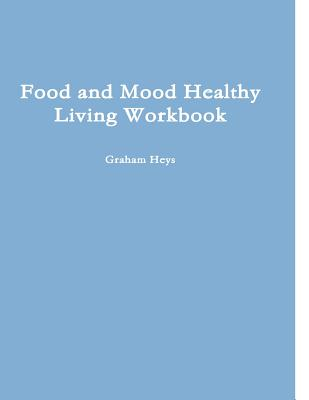 Image for Food and Mood Healthy Living Workbook