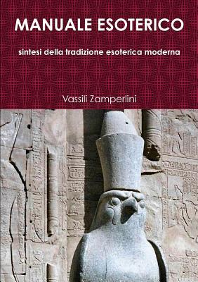 Image for Manuale Esoterico sintesi della tradizione esoterica moderna (Italian Edition)