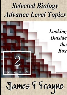 Selected Biology Advance Level Topics (Volume 2), Frayne, James F