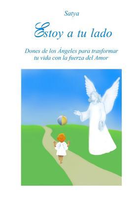 Estoy a tu lado (Spanish Edition), Satya, .