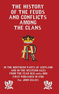 History of the Feuds and Conflicts among the Clans, Gillies, John