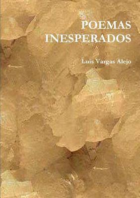 Poemas Inesperados (Spanish Edition), Vargas Alejo, Luis