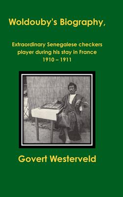 Image for Woldouby's Biography,  Extraordinary Senegalese checkers player during his stay in France 1910 Ð 1911.