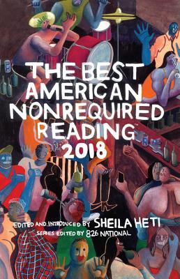 Image for The Best American Nonrequired Reading 2018 (The Best American Series ®)