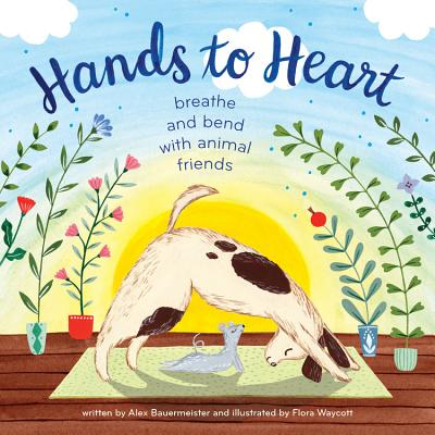 Image for Hands to Heart: Breathe and Bend with Animal Friends