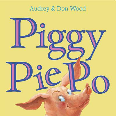 Piggy Pie Po, Audrey Wood