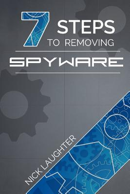 7 Steps to Removing Spyware, Laughter, Nick