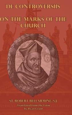 On the Marks of the Church, Bellarmine, S.J. St. Robert
