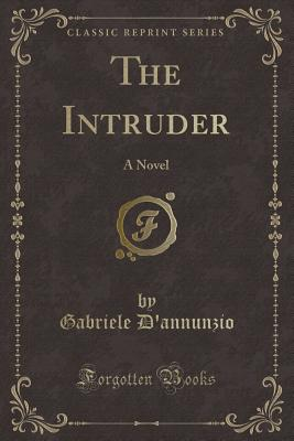 Image for The Intruder: A Novel (Classic Reprint)