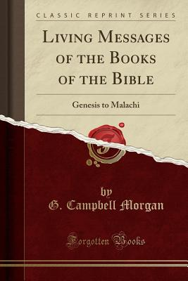 Image for Living Messages of the Books of the Bible: Genesis to Malachi (Classic Reprint)