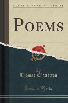 Poems (Classic Reprint), Chatterton, Thomas