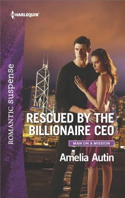 Image for Rescued by the Billionaire CEO (Man on a Mission)