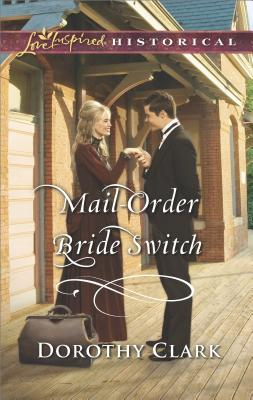 Mail-Order Bride Switch (Stand-In Brides), Dorothy Clark