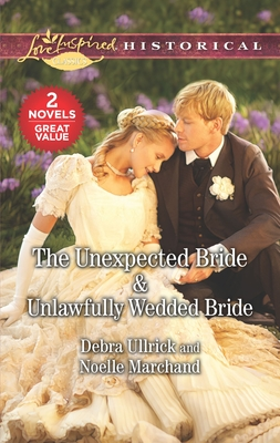 Image for The Unexpected Bride / Unlawfully Wedded Bride