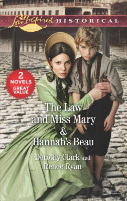 Image for The Law and Miss Mary & Hannah's Beau: A 2-in-1 Collection (Love Inspired Historical)