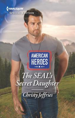Image for The SEAL's Secret Daughter (American Heroes)